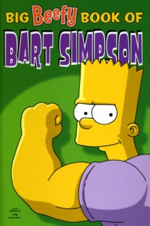 Simpsons Comics Present : The Big Beefy Book of Bart Simpson, Paperback Book