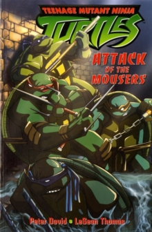 Teenage Mutant Ninja Turtles : Attack of the Mousers v. 1, Paperback / softback Book
