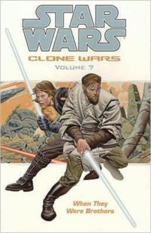 Star Wars - The Clone Wars : When They Were Brothers, Paperback Book
