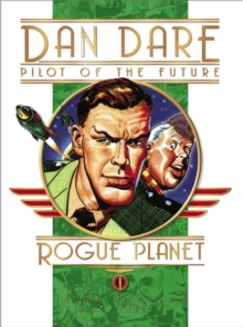 Classic Dan Dare - Rogue Planet, Hardback Book