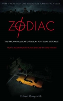 Zodiac : The Shocking True Story of America's Most Bizarre Mass Murderer, Paperback Book