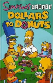 Simpsons Comics : Dollars to Donuts, Paperback Book