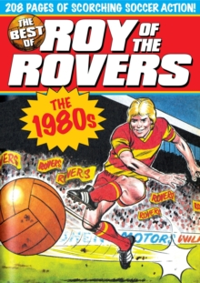 The Best of Roy of the Rovers : The 1980s, Paperback Book