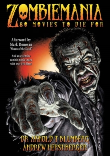 Zombiemania : 80 Movies to Die for, Paperback Book