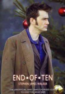 End of Ten : The Unofficial and Unauthorised Guide to Doctor Who, Paperback Book