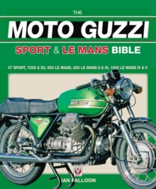 The Moto Guzzi Sport & Le Mans Bible, Hardback Book
