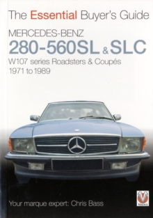 Mercedes-Benz 280SL-560SL Roadsters : W107 Series Roadsters and Coupes 1971 to 1989, Paperback Book