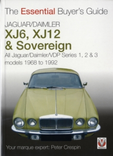 Jaguar/Daimler XJ6, XJ12 and Sovereign : All Jaguar/Daimler/VDP Series I, II and III Models 1968 to 1992, Paperback Book