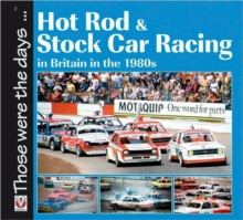 Hot Rod and Stock Car Racing : In Britain in the 1980s, Paperback / softback Book
