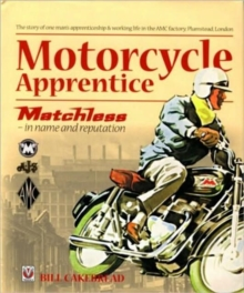 Motorcycle Apprentice : Matchless - In Name and Reputation!, Hardback Book