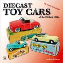 Diecast Toy Cars of the 1950s and 1960s : The Collector's Guide, Paperback Book