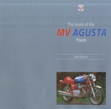 The Book of the Classic MV Agusta Fours, Hardback Book