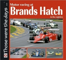 Motor Racing at Brands Hatch in the Eighties, Paperback / softback Book