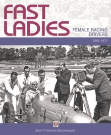 1888-1970 Fast Ladies : Female Racing Drivers, Hardback Book