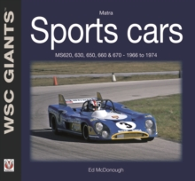 Matra Sports Cars : MS620, 630, 650, 660 and 670 - 1966 to 1974, Paperback Book