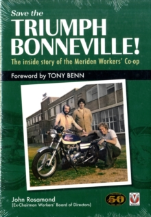 Save the Triumph Bonneville! - The Inside Story of the Meriden Workers' Co-op, Hardback Book