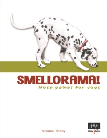 Smellorama! Nose Games for Dogs, Paperback / softback Book
