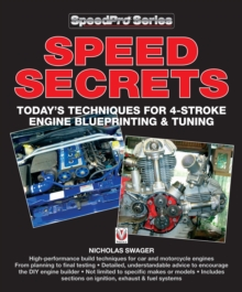 Secrets of Speed : Today's Techniques for 4-stroke Engine Blueprinting and Tuning, Paperback Book