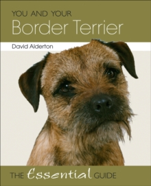 You and Your Border Terrier : The Essential Guide, Paperback Book