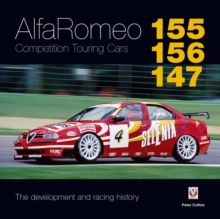 Alfa Romeo 155/156/147 Competition Touring Cars : The Cars Development and Racing History, Hardback Book