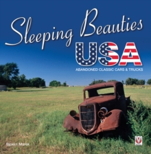 Sleeping Beauties USA : Abandoned classic cars & trucks, Paperback / softback Book