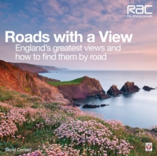 Roads with a View : England's Greatest Views and How to Find Them by Road, Hardback Book