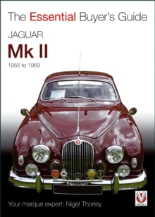 Jaguar Mark 1 & 2 (All Models Including Daimler 2.5-Litre V8) 1955 to 1969 : The Essential Buyer's Guide, Paperback Book