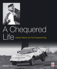 A Chequered Life : Graham Warner and the Chequered Flag, Hardback Book