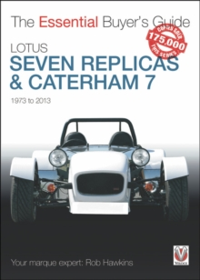Lotus Seven Replicas & Caterham 7: 1973-2013 : The Essential Buyer's Guide, Paperback / softback Book
