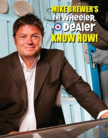 Mike Brewer's The Wheeler Dealer Know How!, Hardback Book