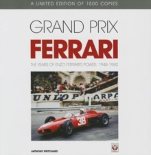 Grand Prix Ferrari : The Years of Enzo Ferrari's Power, 1948-1980, Hardback Book
