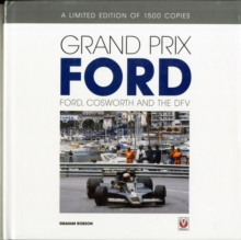 Grand Prix Ford : Ford, Cosworth and the DFV, Hardback Book