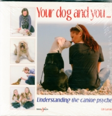 Your Dog and You : Understanding the Canine Psyche, Paperback Book
