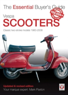 Vespa Scooters - Classic 2-Stroke Models 1960-2008 : The Essential Buyer's Guide, Paperback / softback Book