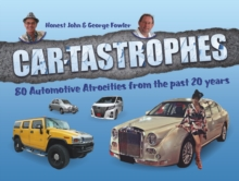 Car-Tastrophes - 80 Automotive Atrocities from the Past 20 Years, Hardback Book