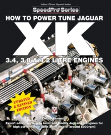 How to Power Tune Jaguar XK 3.4, 3.8 and 4.2 Litre Engines, Paperback / softback Book