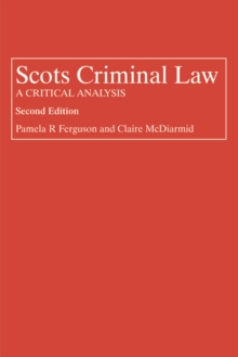 Scots Criminal Law : A Critical Analysis, Paperback / softback Book