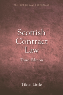 Scottish Contract Law Essentials : Your Guide to the Rules and Principles of the Law of Contract from a Scots Law Perspective, Paperback Book