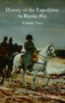 History of the Expedition to Russia 1812: Volume Two, Paperback / softback Book