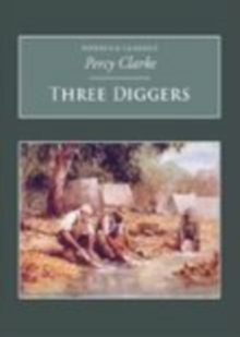Three Diggers : Nonsuch Classics, Paperback Book