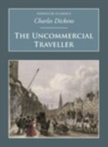 The Uncommercial Traveller : Nonsuch Classics, Paperback / softback Book