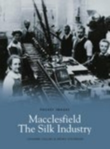 Macclesfield : The Silk Industry, Paperback Book