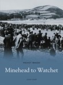 Minehead to Watchet, Paperback Book
