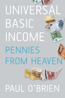 Universal Basic Income : Pennies from Heaven, Paperback / softback Book