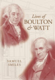 Lives of Boulton and Watt, Paperback / softback Book