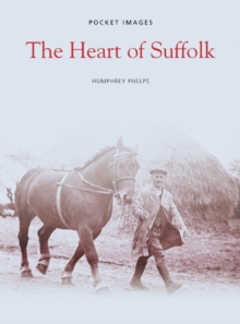 The Heart of Suffolk, Paperback / softback Book
