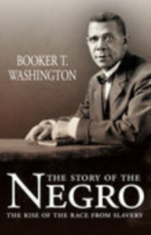 The Story of the Negro, Paperback / softback Book