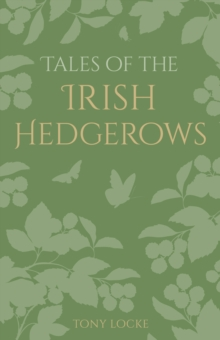 Tales of the Irish Hedgerows, Hardback Book