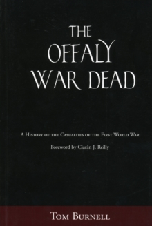 The Offaly War Dead : A History of the Casualties of the First World War, Paperback / softback Book