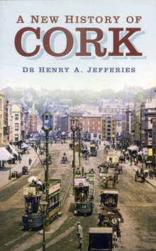 A New History of Cork, Paperback / softback Book